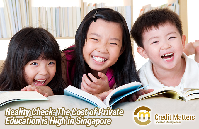 Reality Check: The Cost of Private Education is High in Singapore