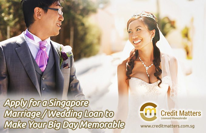 Apply for a Singapore Marriage / Wedding Loan to Make Your Big Day Memorable