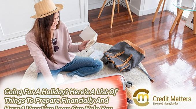 5 Things to Prepare Financially For A Vacation and How A Vacation Loan Can Bring A Stress-Free Holiday (2019 Update)
