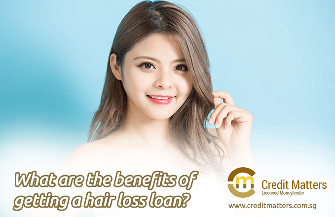 Credit Matters What-are-the-benefits-of-getting-a-hair-loss-loan Singapore